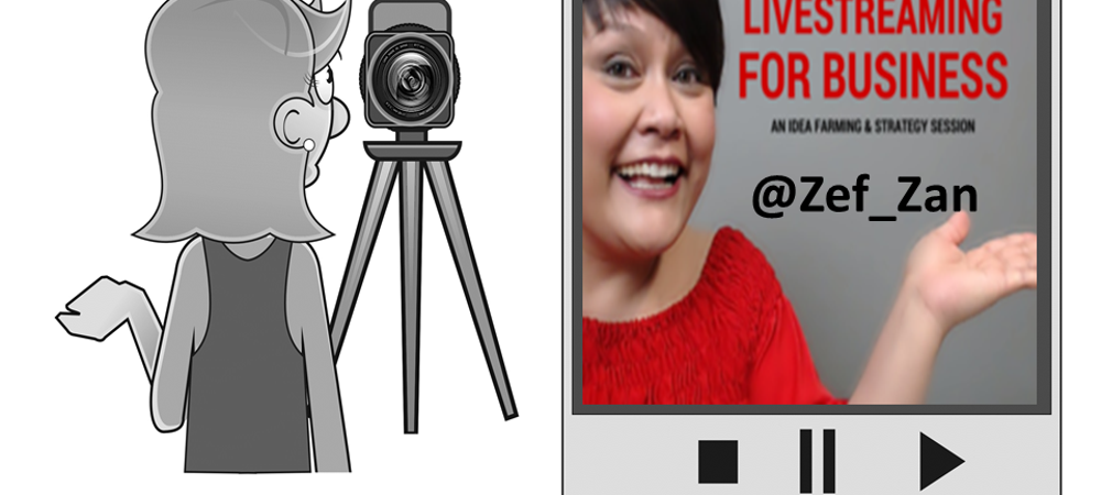 14. #FridayVideoBlab – Why Livestream for Business? Lottie Hearn + Zef_Zan GO!